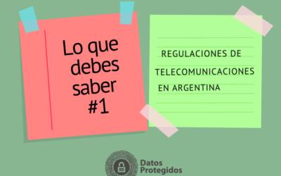 Lo que debes saber  #1 : Regulaciones de telecomunicaciones en Argentina